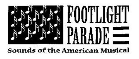 FOOTLIGHT PARADE SOUNDS OF THE AMERICANMUSICAL