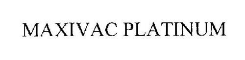 MAXIVAC PLATINUM