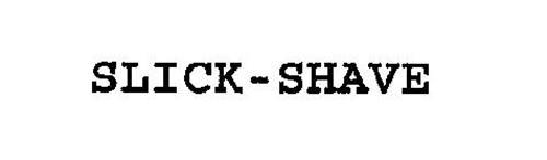 SLICK-SHAVE