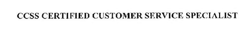 CCSS CERTIFIED CUSTOMER SERVICE SPECIALIST