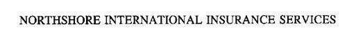 NORTHSHORE INTERNATIONAL INSURANCE SERVICES