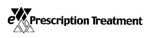 E PRESCRIPTION TREATMENT