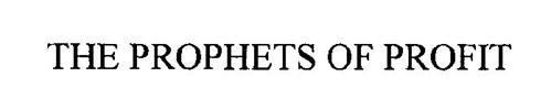 THE PROPHETS OF PROFIT