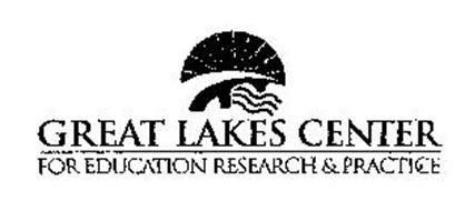 GREAT LAKES CENTER FOR EDUCATION RESEARCH & PRACTICE