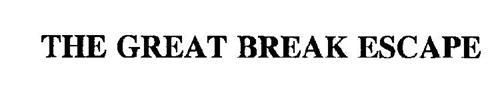 THE GREAT BREAK ESCAPE
