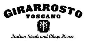GIRARROSTO TOSCANO ITALIAN STEAK AND CHOP HOUSE