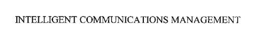 INTELLIGENT COMMUNICATIONS MANAGEMENT