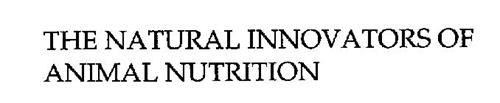 THE NATURAL INNOVATORS OF ANIMAL NUTRITION