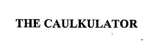 THE CAULKULATOR