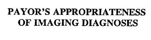 PAYOR'S APPROPRIATENESS OF IMAGING DIAGNOSES