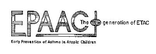 EPAAC THE GENERATION OF ETAC EARLY PREVENTION OF ASTHMA IN ATOPIC CHILDREN