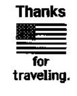THANKS FOR TRAVELING.