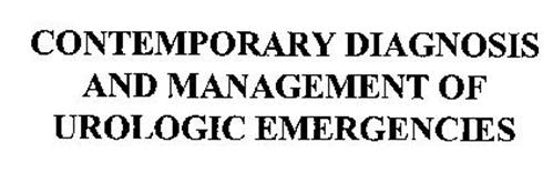 CONTEMPORARY DIAGNOSIS AND MANAGEMENT OF UROLOGIC EMERGENCIES