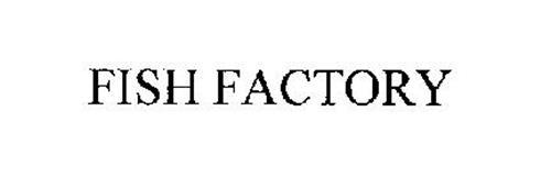 FISH FACTORY
