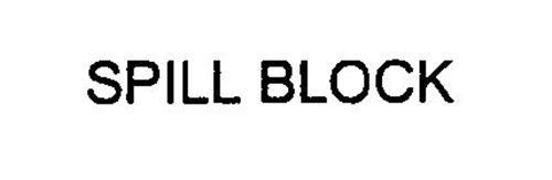 SPILL BLOCK