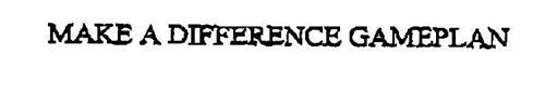 MAKE A DIFFERENCE GAMEPLAN