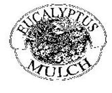 EUCALYPTUS MULCH