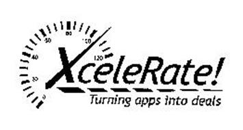 XCELERATE! TURNING APPS INTO DEALS