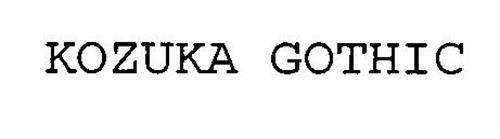 KOZUKA GOTHIC