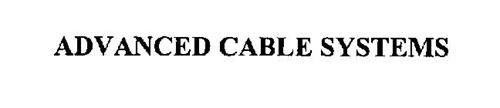 ADVANCED CABLE SYSTEMS