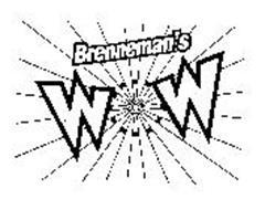 BRENNEMAN'S WOW