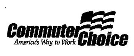 COMMUTER CHOICE AMERICA'S WAY TO WORK