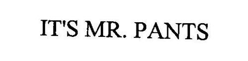 IT'S MR. PANTS