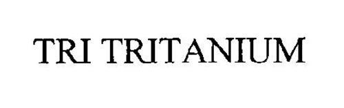 TRI TRITANIUM