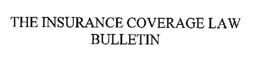 INSURANCE COVERAGE LAW BULLETIN