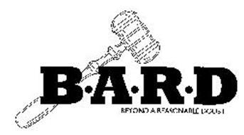 B.A.R.D BEYOND A REASONABLE DOUBT