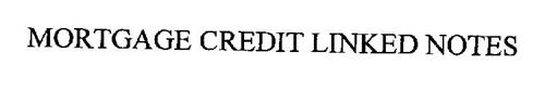 MORTGAGE CREDIT LINKED NOTES