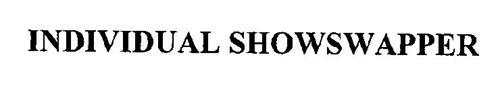 INDIVIDUAL SHOWSWAPPER