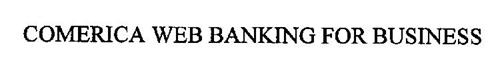 COMERICA WEB BANKING FOR BUSINESS