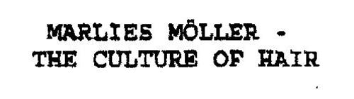 MARLIES MOLLER -THE CULTURE OF HAIR