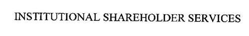 INSTITUTIONAL SHAREHOLDER SERVICES