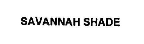 SAVANNAH SHADE