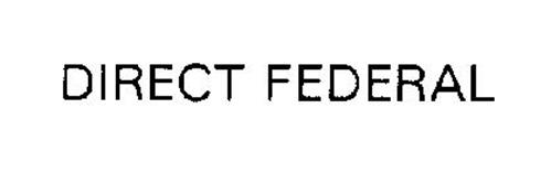 DIRECT FEDERAL