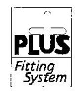 PLUS FITTING SYSTEM