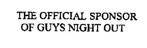 THE OFFICIAL SPONSOR OF GUYS NIGHT OUT