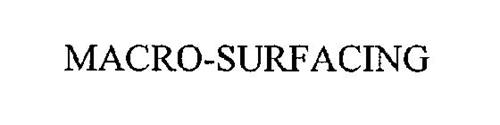 MACRO-SURFACING