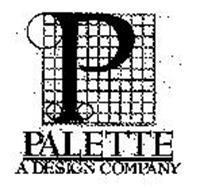 P PALETTE A DESIGN COMPANY