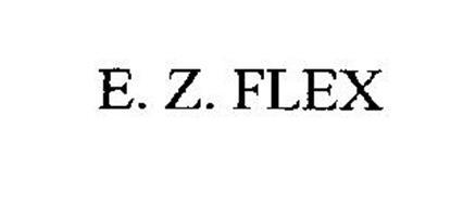 E Z FLEX