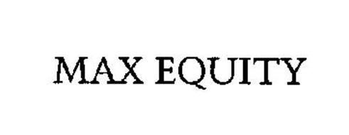 MAX EQUITY