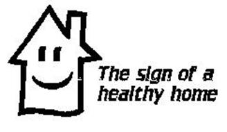 THE SIGN OF A HEALTHY HOME