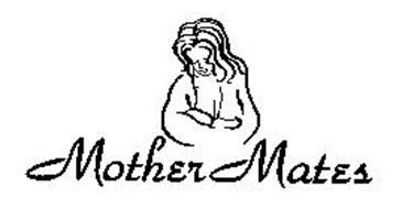 MOTHER MATES