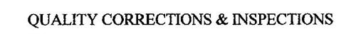 QUALITY CORRECTIONS & INSPECTIONS