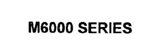 M6000 SERIES