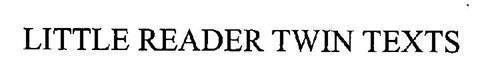 LITTLE READER TWIN TEXTS