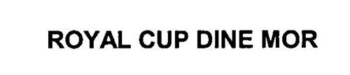 ROYAL CUP DINE MOR