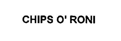 CHIPS O' RONI